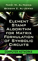 Element Stamp Algorithm for Matrix Formulation of Symbolic Circuits Front Cover