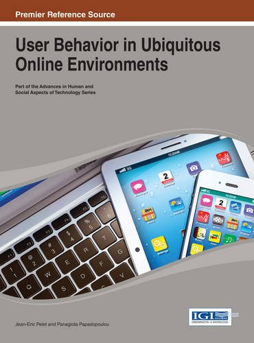 User Behavior in Ubiquitous Online Environments (Advances in Human and Social Aspects of Technology)