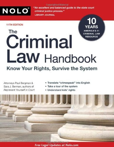 The Criminal Law Handbook: Know Your Rights, Survive the System by Paul Bergman J.D. (2009-09-01)