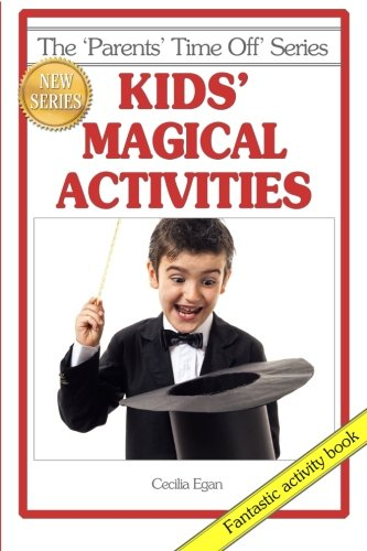 Kids' Magical Activities (The Parents' Time Off Series) (Volume 1)