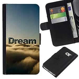 All Phone Most Case / Oferta Especial Cáscara Funda de cuero Monedero Cubierta de proteccion Caso / Wallet Case for Samsung Galaxy S6 EDGE // Dream Clouds Sky Text Nature Hope