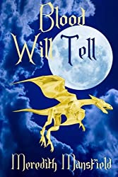Blood WIll Tell (Chimeria) (Volume 1)