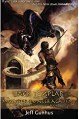 Jack Templar and the Monster Hunter Academy: The Jack Templar Chronicles: Book 2 Paperback
