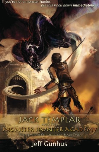 Jack Templar and the Monster Hunter Academy: The Templar Chronicles: Book 2 pdf epub