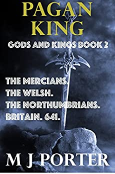 Pagan King (Gods and Kings Book 2) by [Porter, M J]