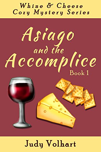 Asiago and the Accomplice by [Volhart, Judy]