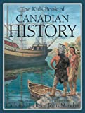 Front cover for the book The Kids Book of Canadian History by Carlotta Hacker