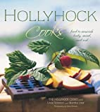 Hollyhock Cooks: Food to Nourish Body, Mind and Soil: Food to Nourish Body, Mind and Soul