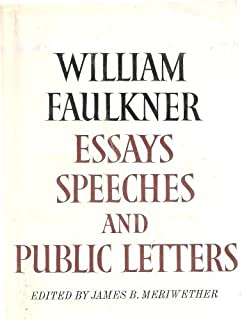 Essays Speeches  Public Letters William Faulkner James B  Essays Speeches And Public Letters  Edited By James B Meriwether