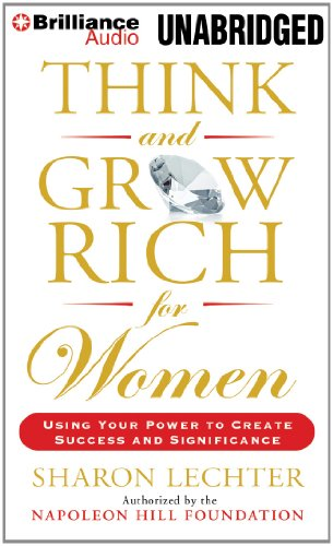 Think and Grow Rich for Women: Using Your Power to Create Success and Significance by Brilliance Audio