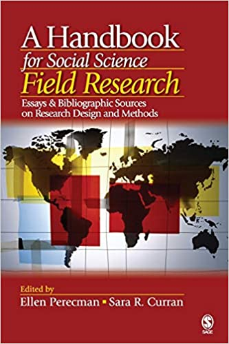 A Handbook For Social Science Field Research Essays Bibliographic Sources On Research Design And Methods Perecman Ellen Curran Sara R 9781412916813 Amazon Com Books