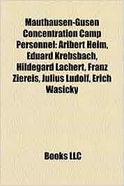 Mauthausen-Gusen Concentration Camp Personnel: Aribert