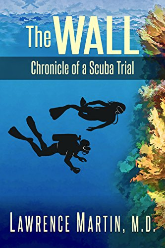 Lawrence Outdoor Wall (The Wall:  Chronicle of a Scuba Trial)