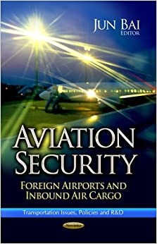 AVIATION SECURITY (Transportation Issues, Policies and RandD)