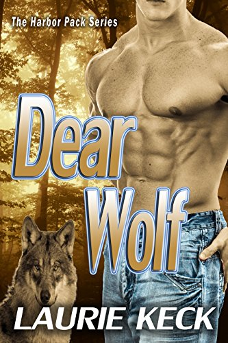 Dear Wolf (The Harbor Pack Series Book 1) by [Keck, Laurie]