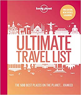 Ultimate Travel List 2: The Best Places on the Planet ...Ranked