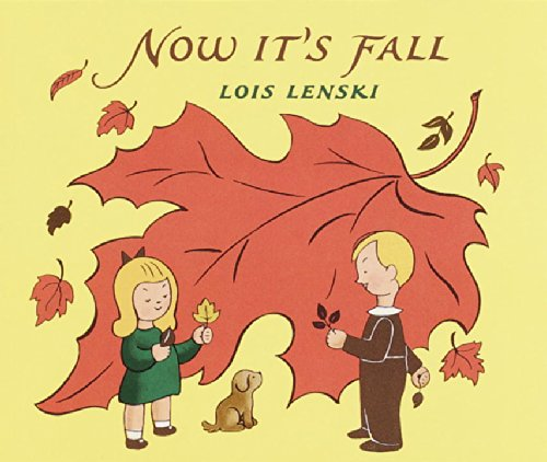Now It's Fall (Lois Lenski Books)