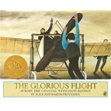 The Glorious Flight: Across the Channel with Louis Bleriot July 25, 1909