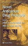 Novel Anticancer Drug Protocols, , 0896039633