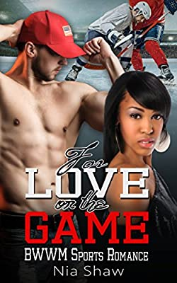 Romance: BWWM Romance: For Love or the Game (Multicultural Hockey African American Sports Romance) (Contemporary Interracial BBW Second Chance Short Stories Book 1)