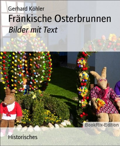 Fränkische Osterbrunnen: Bilder mit Text (German Edition)