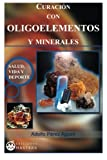 img - for Curacion con Oligoelementos y Minerales (Spanish Edition) book / textbook / text book