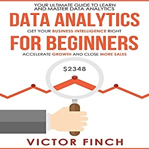 Data Analytics for Beginners: Your Ultimate Guide to Learn and Master Data Analysis Audiobook