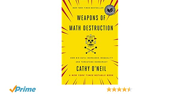 Weapons of Math Destruction: How Big Data Increases Inequality and Threatens Democracy: Amazon.es: Cathy ONeil: Libros en idiomas extranjeros