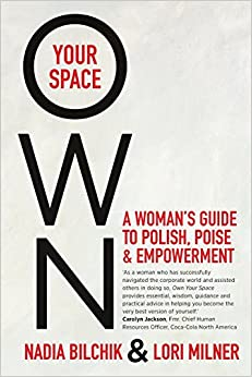 OWN YOUR SPACE: A Woman's Guide to Polish, Poise and Empowerment