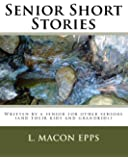 Senior Short Stories: Written By A Senior For Other Seniors
