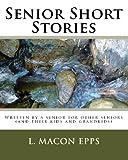 Senior Short Stories, L. Macon Epps, 1440442037