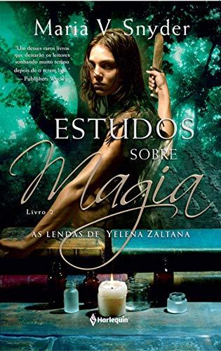 Estudos Sobre Magia (As lendas de Yelena Zaltana Livro 2)