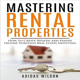 Amazon com: Mastering Rental Properties: How to Create
