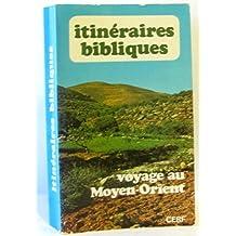 ITINÉRAIRES BIBLIQUES ***