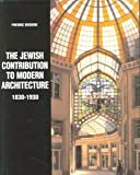 The Jewish Contribution to Modern Architecture, 1830-1930, Bedoire, Fredric, 0881258083