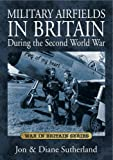 img - for Military Airfields in Britain During the Second World War (War in Britain) book / textbook / text book