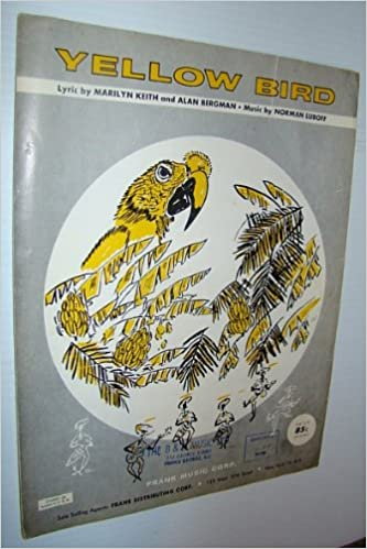 Yellow Bird Sheet Music For Piano And Voice With Chords Words By