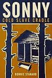 Sonny, Cold Slave Cradle (Kedzie, Saint Helena Island Slave Book 1)
