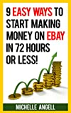 9 Easy Ways to Start Making Money on Ebay in 72 Hours or Less Review