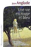 """Afficher """"Une vie en rouge et bleu"""""""