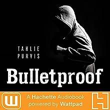 Bulletproof Audiobook by Tahlie Purvis Narrated by Ricco Fajardo, Edna Gill