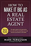img - for How to Make it Big as a Real Estate Agent: The right systems and approaches to cut years off your learning curve and become successful in real estate. book / textbook / text book