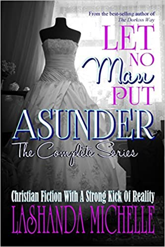 Let No Man Put Asunder (The Complete Series)