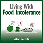 Living with Food Intolerance | Alex Gazzola