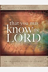That You May Know the Lord: An in-depth study of Ezekiel Paperback