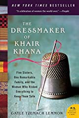 The Dressmaker of Khair Khana: Five Sisters, One Remarkable Family, and the Woman Who Risked Everything to Keep Them Safe Paperback