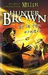 Hunter Brown et le feu mystérieux par Miller