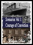 Scenarios Vol 1: Courage of conviction (Lynchcliffe Scenarios)