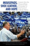 img - for Mousepads, Shoe Leather, and Hope: Lessons from the Howard Dean Campaign for the Future of Internet Politics (Media and Power) book / textbook / text book