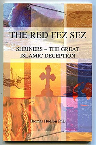 The Red Fez Sez: Shriners -- The Great Islamic Deception